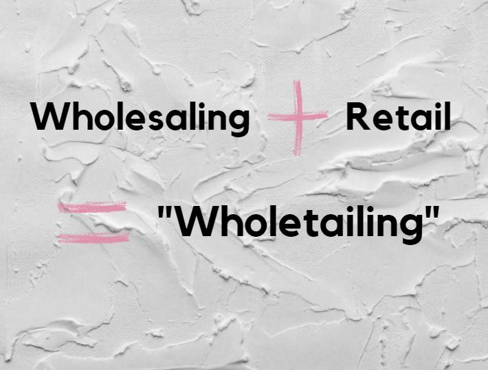 wholetailing